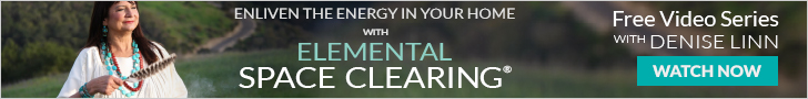 ElementalSpaceClearing Affiliate evergreen 728x90 - Elemental Space Clearing: a FREE video series with Denise Linn from HayHouse