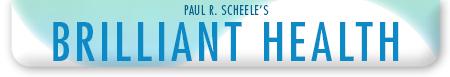 PaulRScheele - 'Brilliant Health'  by Paul  R Scheele
