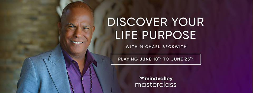mindvalley2 - 'Discover your Life Purpose' Masterclass with Dr. Michael Beckwith: FREE from Mindvalley