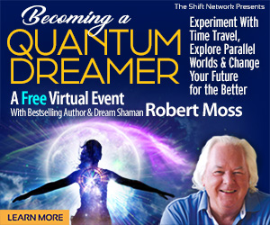 QuantumDreaming intro Rectangel - Becoming a Quantum Dreamer: Experiment with Time Travel, Explore Parallel Worlds..FREE with Robert Moss from The Shift Network