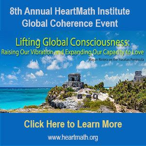 heartmathmexico - 8th Annual HeartMath Institute Global Coherence Event, Lifting Global Consciousness: Raising Our Vibration & Expanding Our Capacity to Love