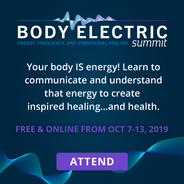electric banner attend 600x600 - The Body Electric Summit 2019: FREE from HealthTalks Online