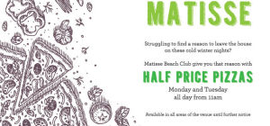 Half Price Pizzas at Matisse Beach Club Scarborough