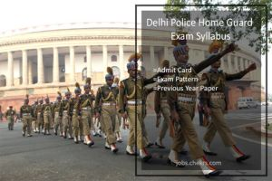 Delhi Police Home Guard Exam Syllabus, Exam Pattern, Admit card, previous year papers