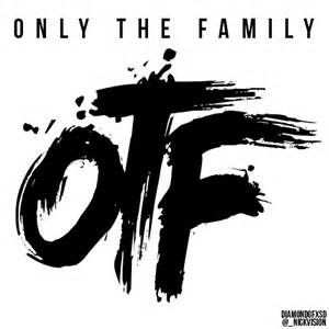 OTF Records. (Only The Family).