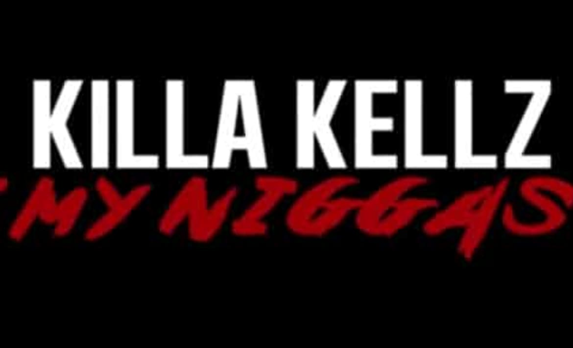 'My Niggas' by Killa Kellz