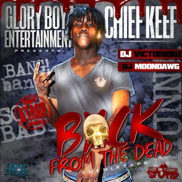 Back From The Dead - Chief Keef