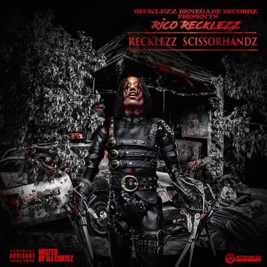 Rico Recklezz - Recklezz Scissorhandz