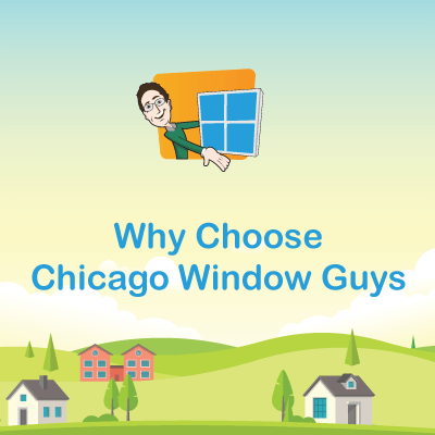 Why Choose Chicago Window Guys