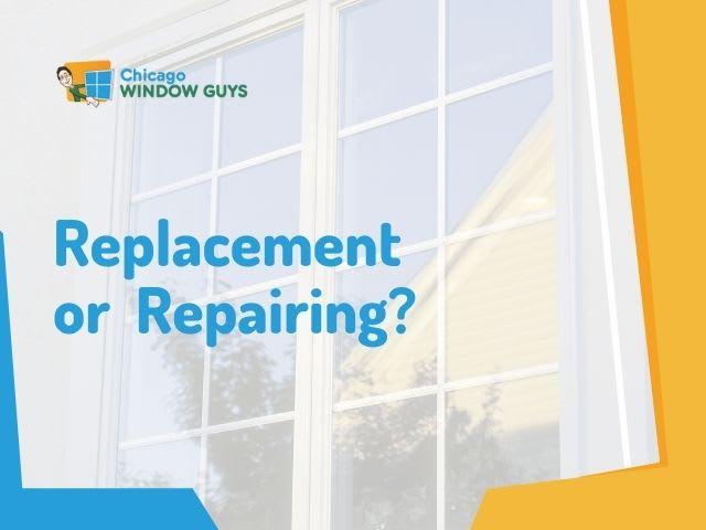 Replace or repair windows