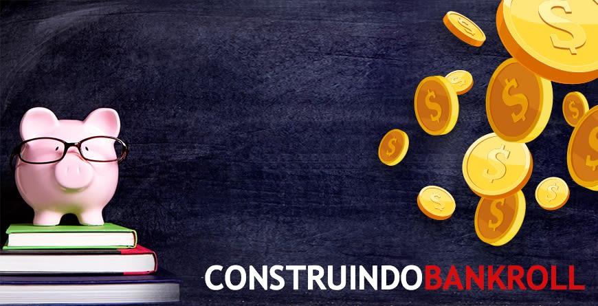 Construindo Bankroll