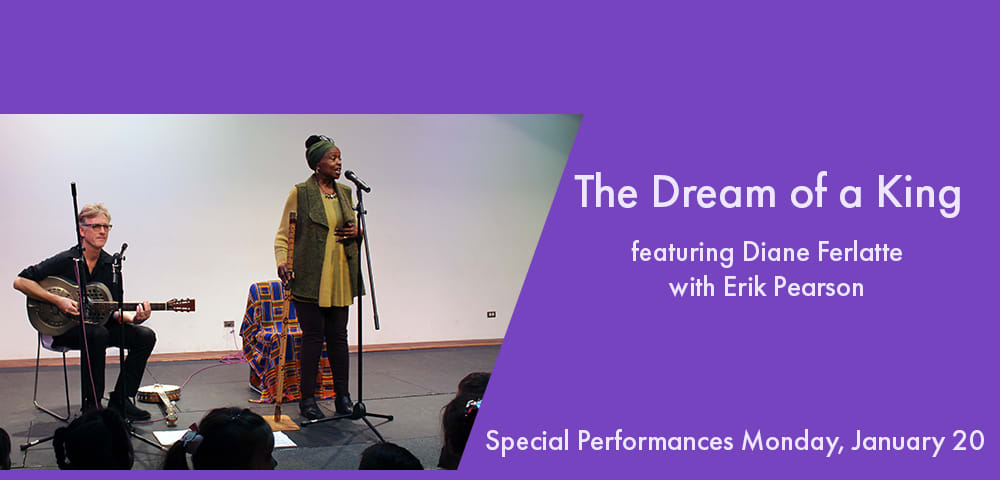 The Dream of a King feature Diane Ferlatte and Erik Pearson January 20