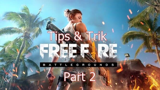 Tips Bermain Free Fire Untuk Pemula Bagian 2