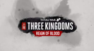 Reign of Blood DLC Baru Total War Three Kingdoms