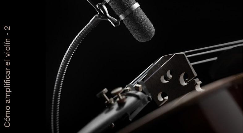 Cómo amplificar tu violín 2ª parte – Fonocaptores