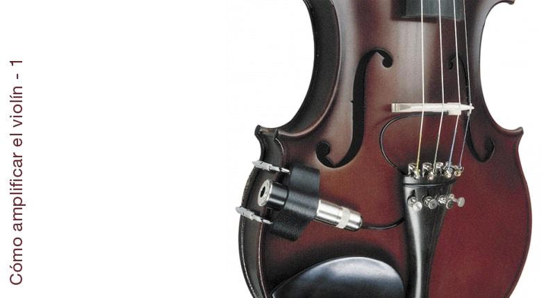 Cómo amplificar tu violín 1ª parte