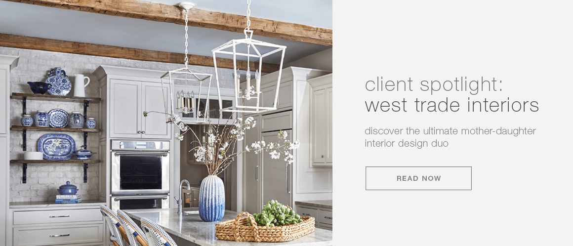 client spotlight: west trade interiors