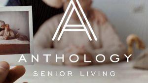 ANTHOLOGY SENIOR LIVING