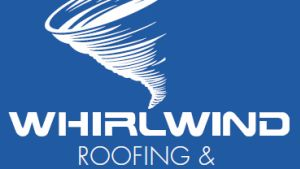 Whirlwind Roofing & Construction