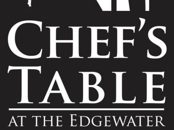 Chef's Table at the Edgewater & Tasting Room