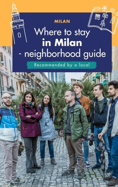 Where To Stay In Milan - Best Neighborhoods Guide