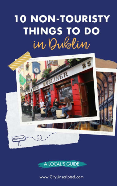 10 Amazing Non-Touristy Things To Do In Dublin