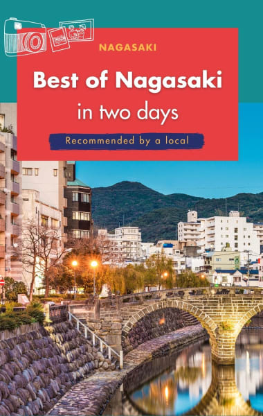 2 Days in Nagasaki - The Ultimate 48 Hours Itinerary