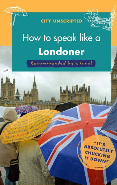 How to speak like a local in London