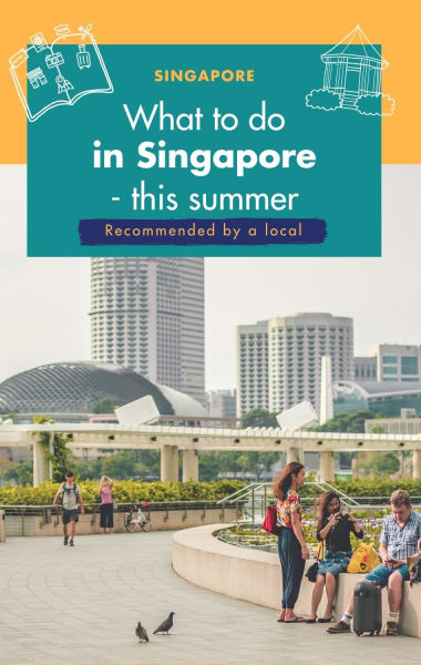 What to do in Singapore this Summer - Things to do in June, July and August 2019