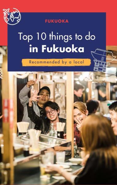 Top 10 Things To Do In Fukuoka