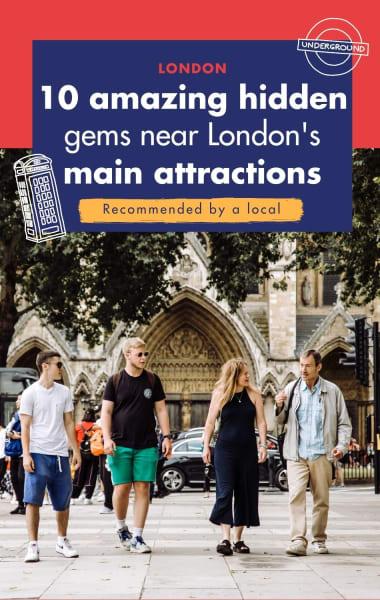 10 Amazing Hidden Gems Near London's Main Attractions