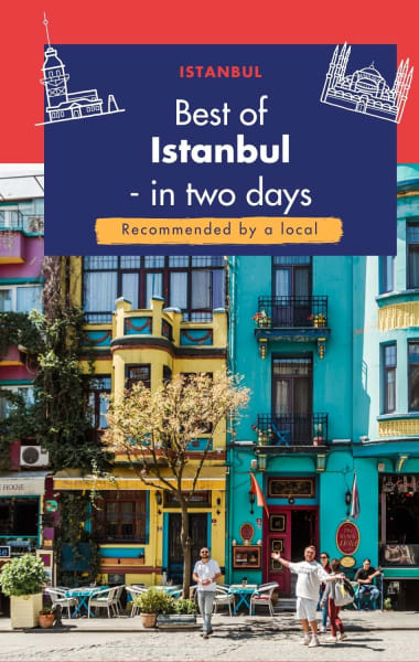 Istanbul In 2 Days - Best Things To Do In 48 Hours