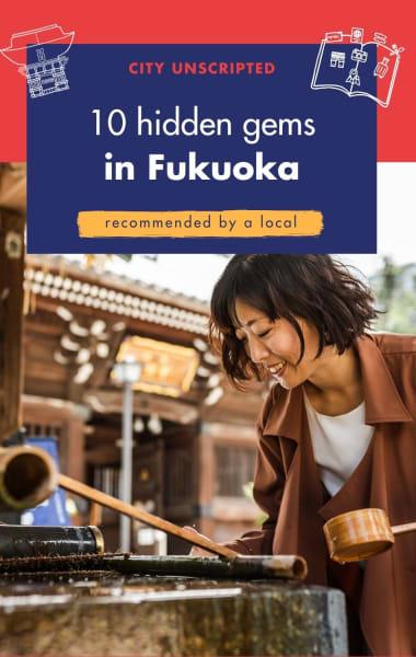 10 Hidden Gems in Fukuoka