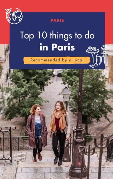 Top 10 Thing To Do In Paris - Recommended by a Parisian