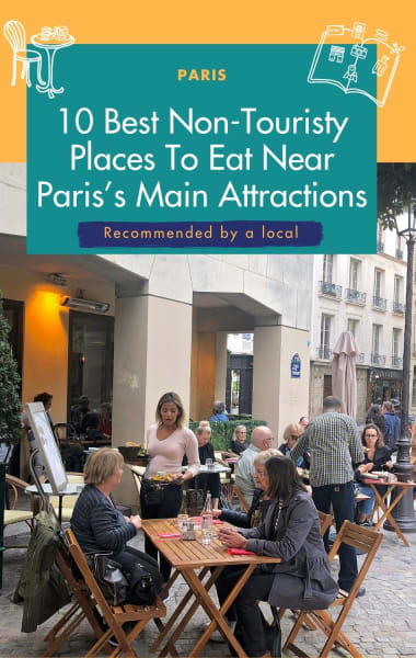 10 Best Non-Touristy Places To Eat Near Paris's Main Attractions – Recommended By A Local