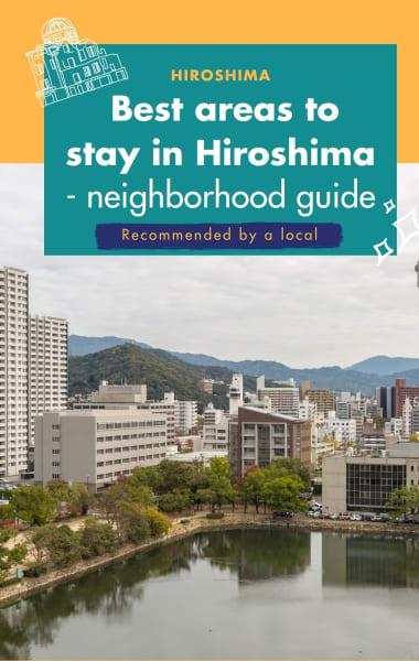 5 Best Neighborhoods in Hiroshima