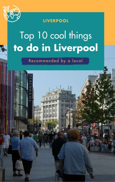 10 Cool Things To Do In Liverpool