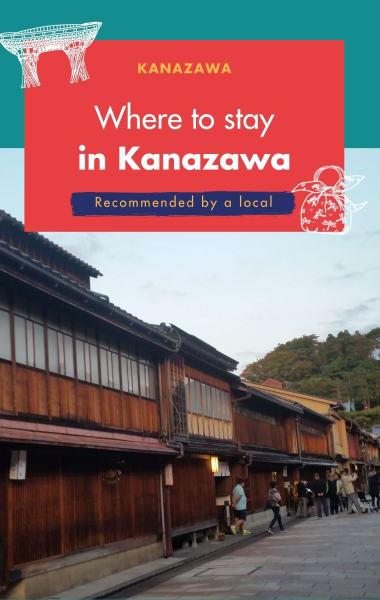 Where To Stay In Kanazawa - Best Neighborhoods Guide