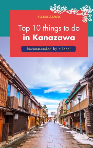 Top 10 Things To Do In Kanazawa