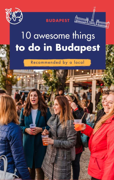 10 Awesome things to do in Budapest you should not miss