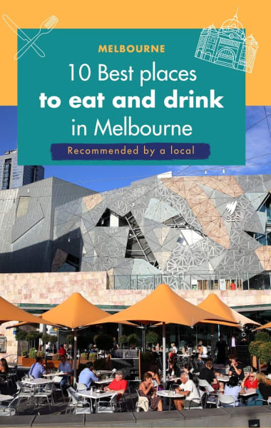 10 Best Places To Eat and Drink In Melbourne - A Local's Guide