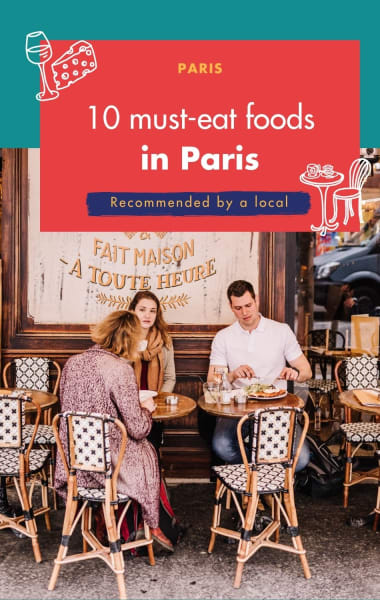 10 Must Eat Foods In Paris - Recommended by a local