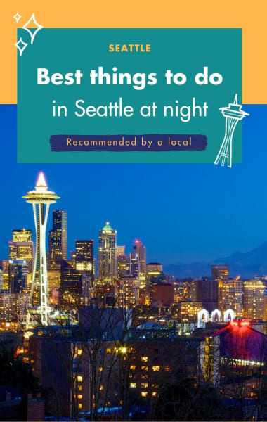 Best Things To Do In Seattle At Night