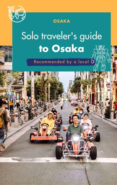 Solo Traveller's Guide to Osaka - Things To Do Alone