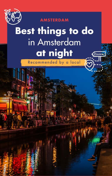 Best Things to do in Amsterdam at Night – Recommended by a Local