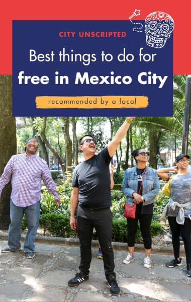 Top Free Things To Do In Mexico City - Recommended By A Local
