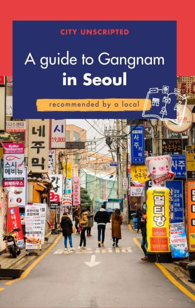 A Local's Guide to Gangnam Seoul