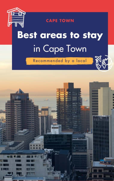 Best Areas To Stay In Cape Town - Recommended By A Local