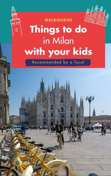 10 Best things to do in Milan with Kids – Recommended by a local