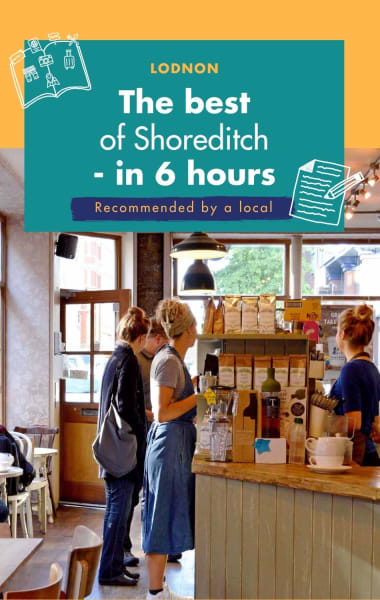 6 Hours In Shoreditch London - Best Things To Do